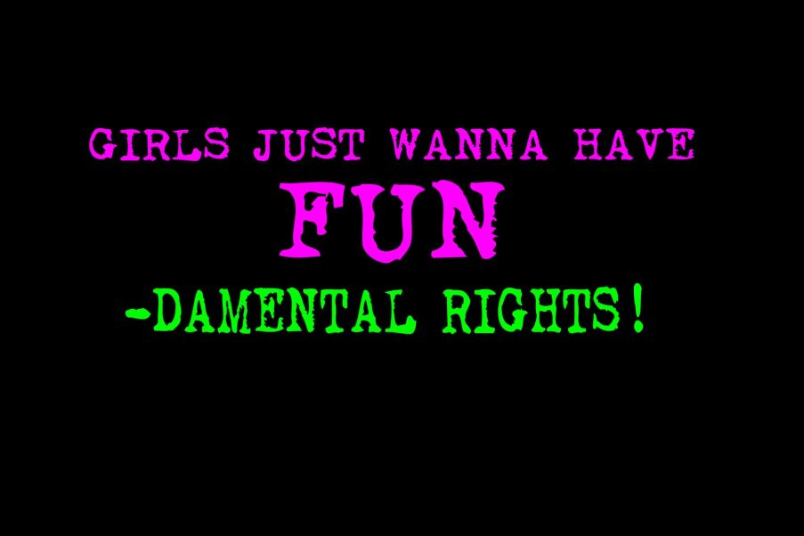 girls-just-wanna-have-fundamental-rights